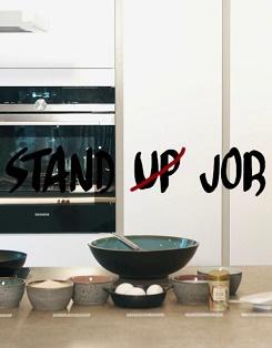 Stand up job